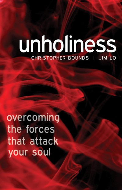 "Jim ""Umfundisi"" Lo and Chris Bounds' book 'Unholiness: Overcoming the Forces that Attack Your Soul'"